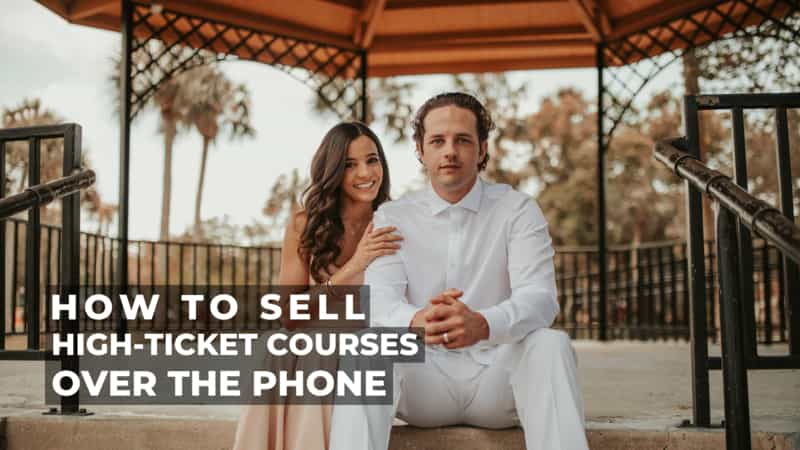 how to sell high ticket courses over the phone