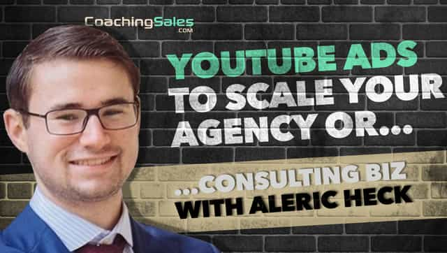 aleric heck adoutreach youtube ads scale your agency or consulting business